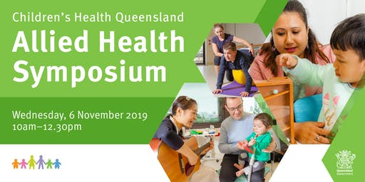 Children's Health Queensland Allied Health Symposium - Nov 2019