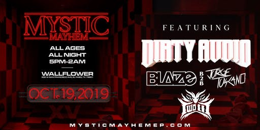 Mystic Mayhem II : Dirty Audio Block Party