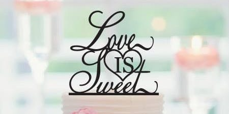Love is Sweet - Wedding Cake Tasting Event - Nov 16