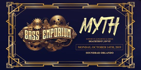The Bass Emporium Presents MYTH | Monday 10.14.19 tickets