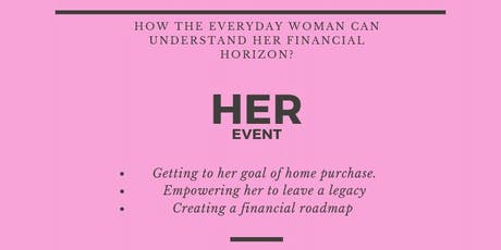 HER-HOW THE EVERYDAY WOMAN CAN UNDERSTAND HER FINANCIAL HORIZON? tickets