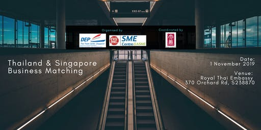 Unlock New Opportunity ! Business Matching with Thailand Firms in Singapore