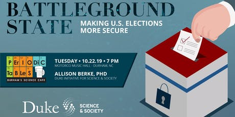 Periodic Tables: Battleground State: Making US Elections More Secure tickets