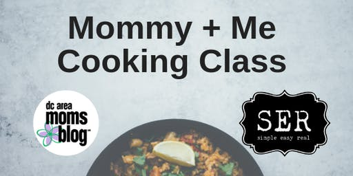 Mommy + Me Cooking Class