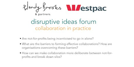 Disruptive Ideas Forum: Collaboration in Practice tickets