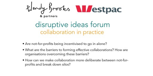 Disruptive Ideas Forum: Collaboration in Practice