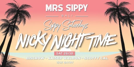Sippy Saturdays presents: Nicky Night Time tickets