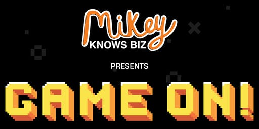 Game On with Mikey Knows Biz