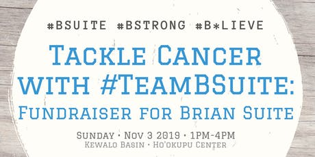 Tackle Cancer with #TeamBSuite: Fundraiser for Brian Suite tickets