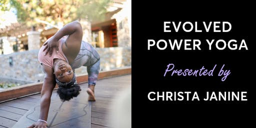 Evolved Power Yoga Presented by Christa Janine