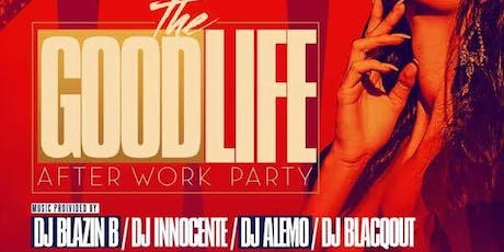 The Good Lyfe After Work Fridays @ Havana Cafe Castle Hill Ave tickets
