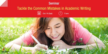 Seminar: Tackle the Common Mistakes in Academic Writing tickets