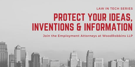 Law in Tech Series: Protect Your Ideas, Inventions and Information tickets