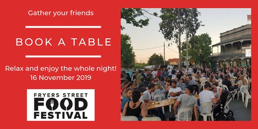 2019 Fryers Street Food Festival - Book a Table.