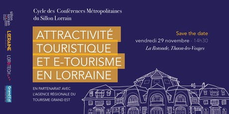 Attractivité Touristique et e-tourisme en Lorraine - Conf. Métropolitaine billets