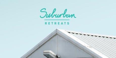 Suburban Retreats - Rest & Revitalise tickets