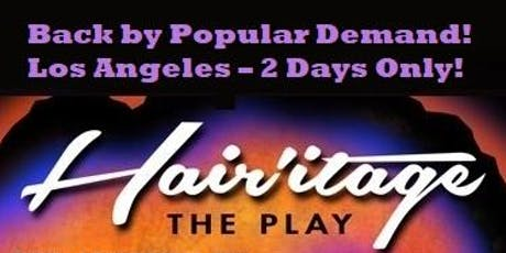 HAIRitage the Play in Los Angeles tickets