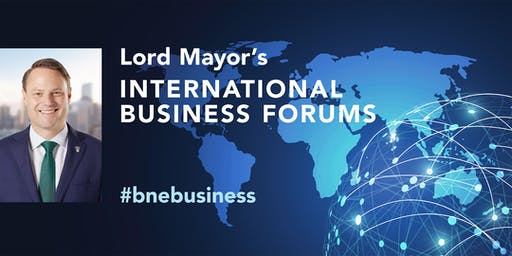 Lord Mayor's International Business Forum - Coorparoo