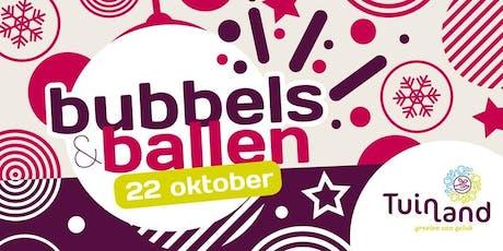 Wegens succes extra tijdsslot Bubbels en ballen   Aanvang 19:30  Groningen tickets
