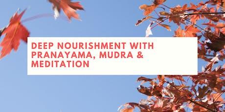 Deep Nourishment with Pranayama, Mudra and Meditation tickets