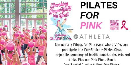Pilates For Pink Hosted by ATHLETA + #GlambitionKnockingDownWallsInHeels tickets