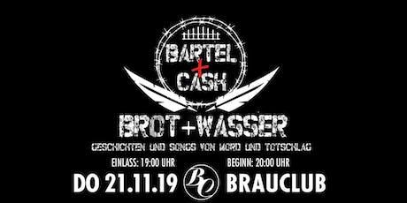 Konzertlesung Bartel & Cash - Brot & Wasser Tickets