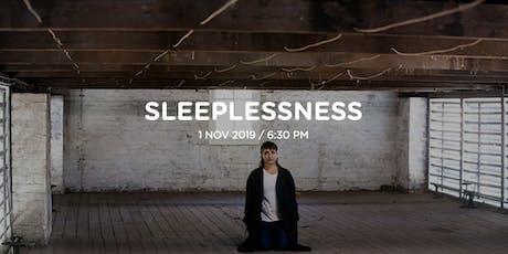 Sleeplessness tickets