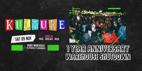Kulture: 1 YEAR WAREHOUSE SHUTDOWN. tickets