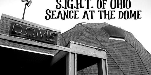 Psychic Seance at The Dome with Sight of Ohio