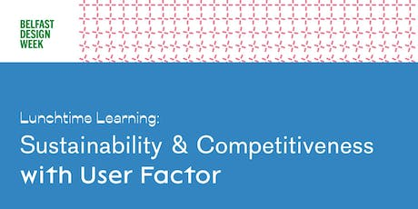 BDW19 Lunchtime Learning:  'Sustainability & Competitiveness' tickets