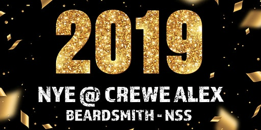 NYE @ CREWE ALEX - BEARDSMITH & NSS