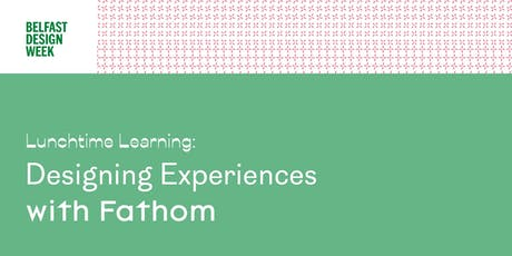 BDW19  'Designing Experiences '  Lunchtime Learning tickets