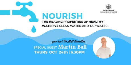 NOURISH - The healing properties of 'HEALTHY WATER' V's Clean Water & Tap Water - With Martin Ball tickets