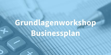 Grundlagen-Workshop Businessplan 2019 Tickets