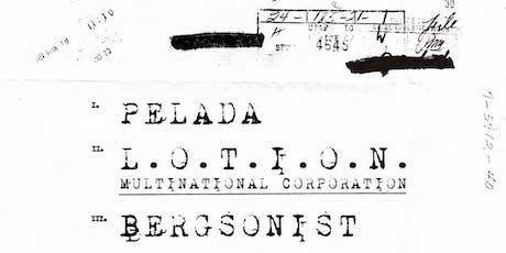 Pelada, L O T I O N MNC, Bergsonist Plus DJ Andi and Soren tickets