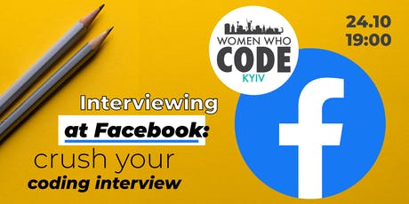 Interviewing at Facebook: Crush your coding interview tickets