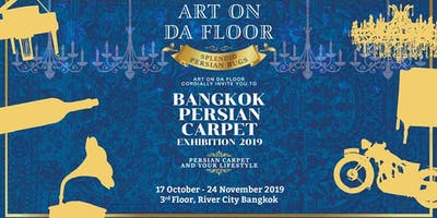 Bangkok Persian Carpet Exhibition 2019 17 October – 24 November 2019