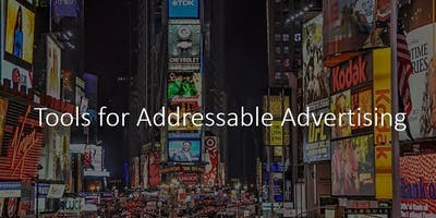 Tools for Addressable Advertising