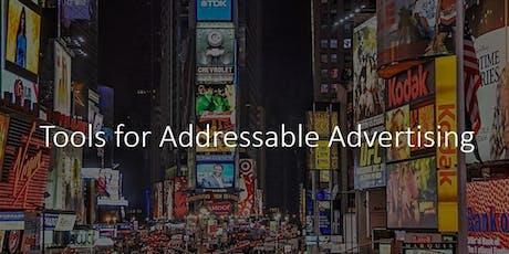 Tools for Addressable Advertising billets