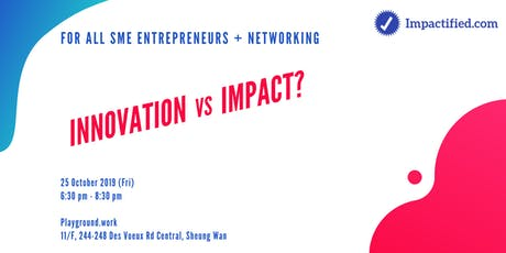 Innovation vs impact? for all SME entrepreneurs + Networking tickets