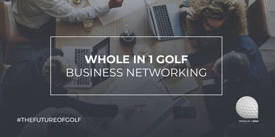 Whole In 1 Golf - Business Networking Event - Cooden Beach Golf Club