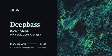affinity — Deepbass [Informa]   UK (3hrs+) tickets