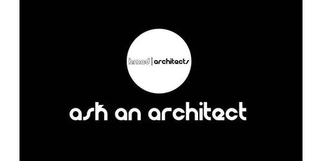 Ask an Architect - Wanting to make a change to your home or business? tickets