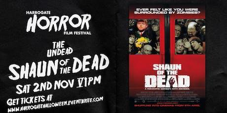 Shaun of the Dead - 6pm to 8pm (Harrogate Horror Film Festival) tickets