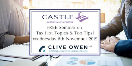FREE Seminar on Tax Hot Topics & Top Tips! tickets