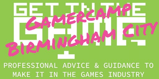 Get In The Game Careers Talks; GamerCamp BCU