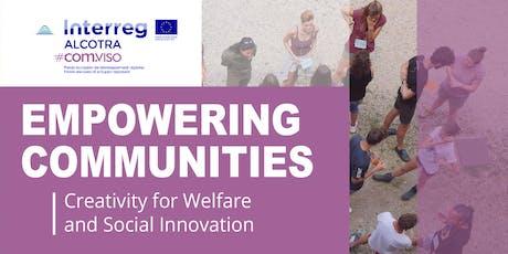 EMPOWERING COMMUNITIES_Creativity for Welfare and Social Innovation biglietti