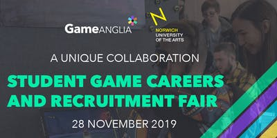 Game Anglia Career Fair 2019 - Norwich University of the Arts