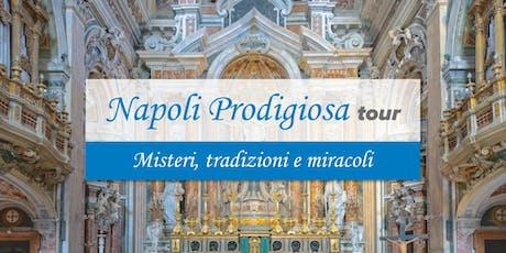 Napoli Prodigiosa tour biglietti