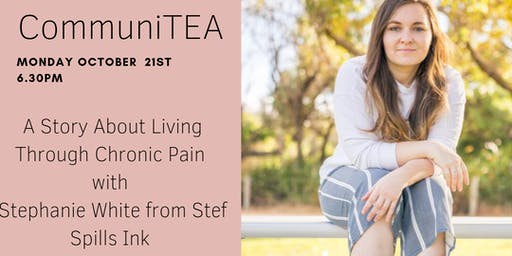 CommuniTEA: Living with Chronic Pain - Stef's Story